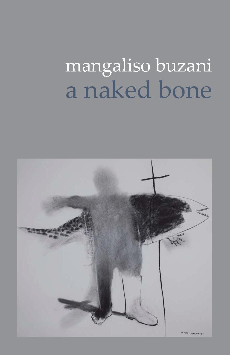 'a naked bone' by Mangaliso Buzani