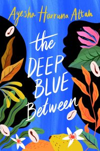 'The Deep Blue Between' by Ayesha Harruna Attah