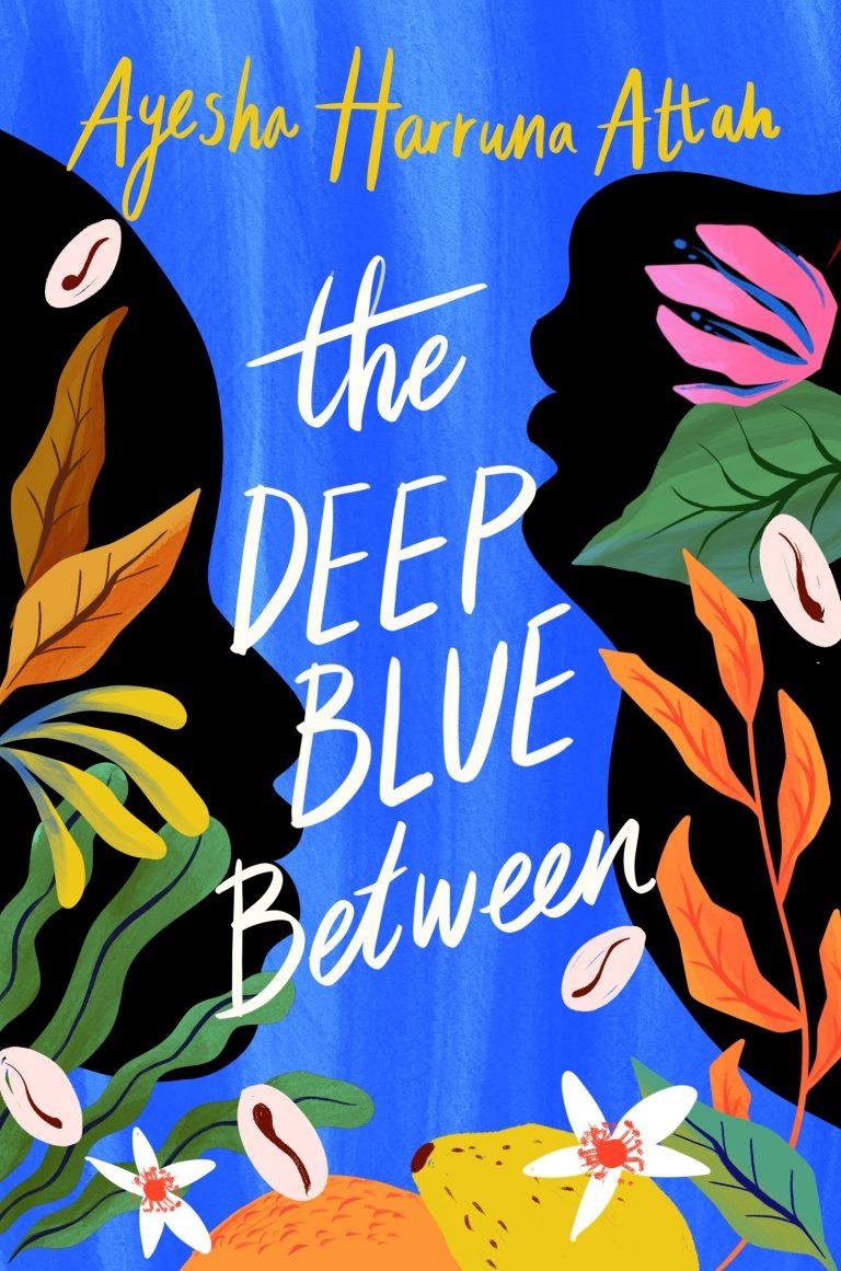 'The Deep Blue Between' by Ayesha Harruna Attah