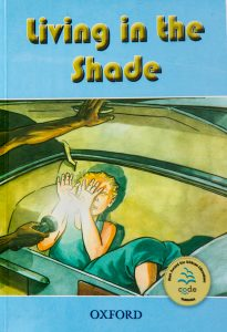 """""""Living in the Shade"""" by Nahida Esmail"""
