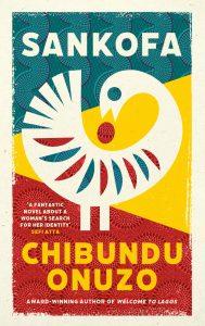 'Sankofa' by Chibundu Onuzo