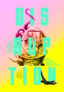 2020/21 Short Story Day Africa Anthology: 'Disruption: New Short Fiction from Africa'